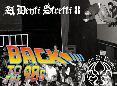 A Denti Stretti, Anni di Hardcore in Italia Vol.08: Back to the 90's (di Scaglie di Rumore)