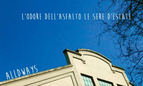 Alldways – L'Odore dell'Asfalto le Sere d'Estate (2019)